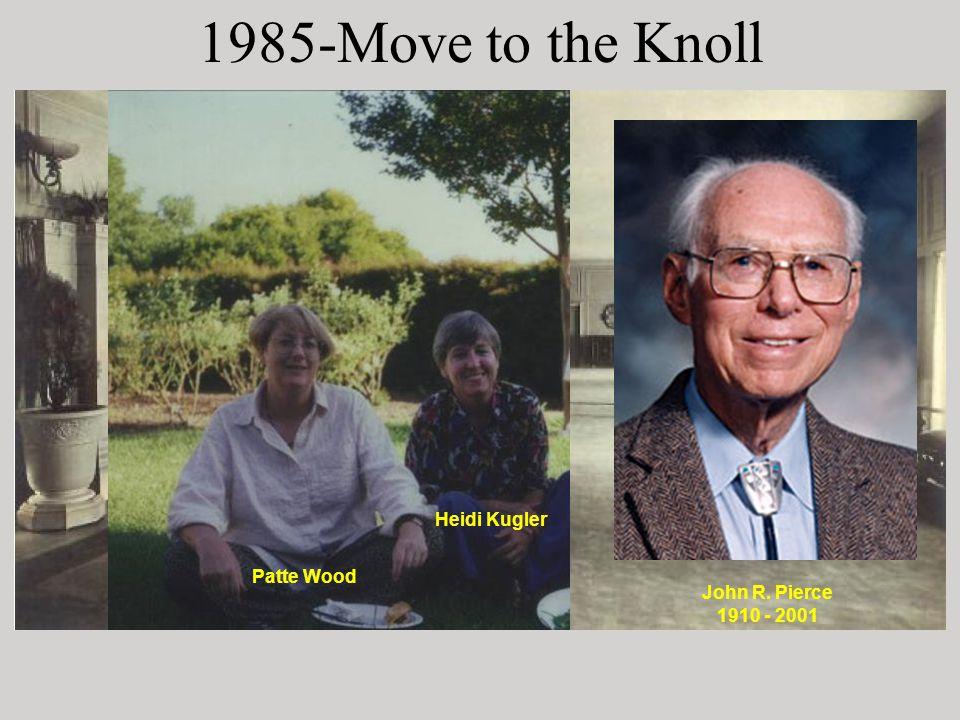 1985-Move to the Knoll Heidi Kugler Patte Wood John R. Pierce