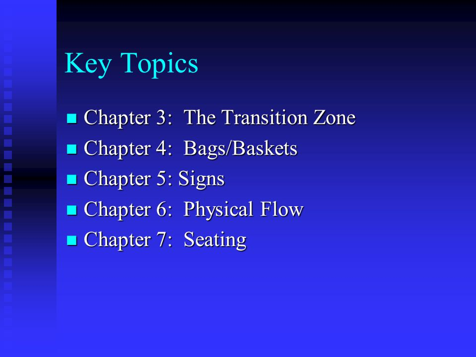 Key Topics Chapter 3: The Transition Zone Chapter 4: Bags/Baskets