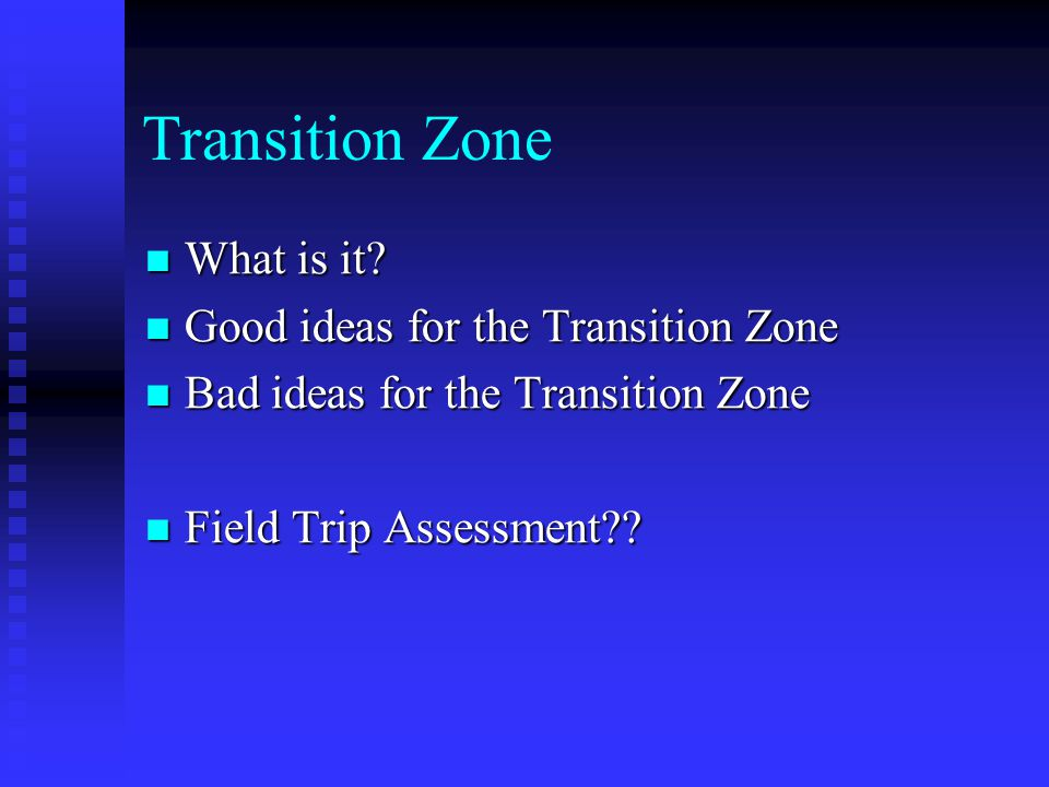 Transition Zone What is it Good ideas for the Transition Zone