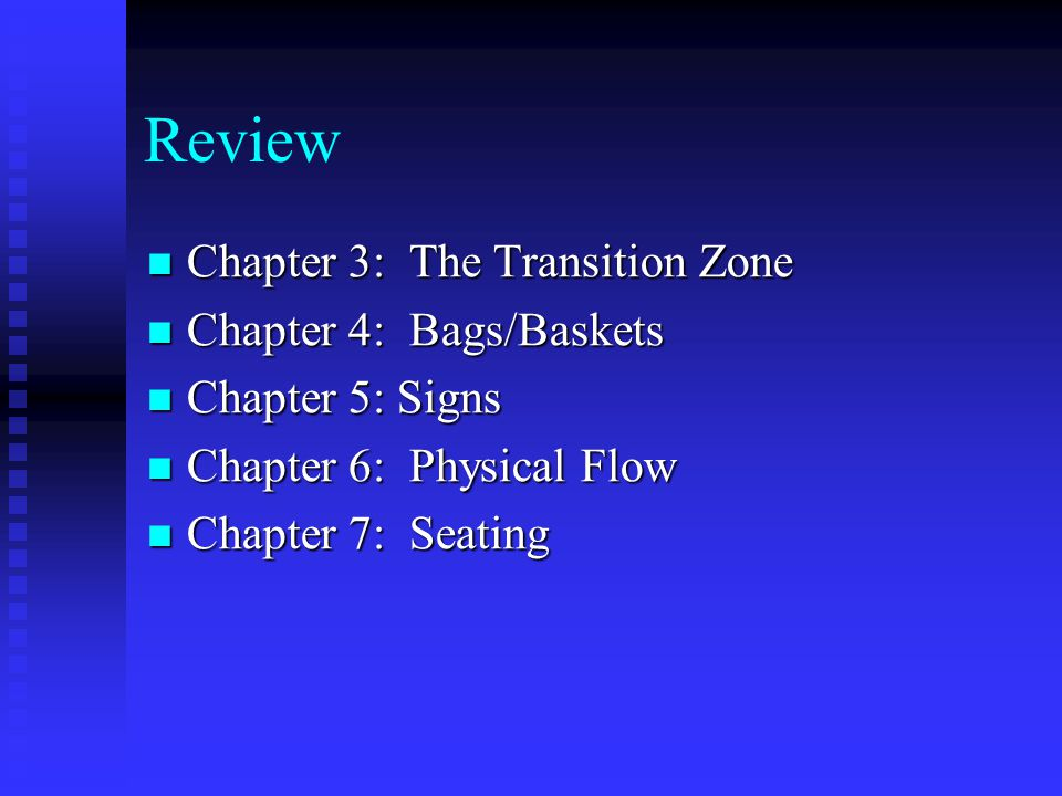 Review Chapter 3: The Transition Zone Chapter 4: Bags/Baskets