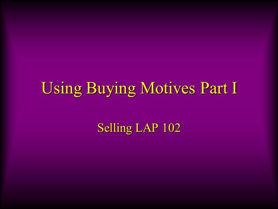 Using Buying Motives Part I