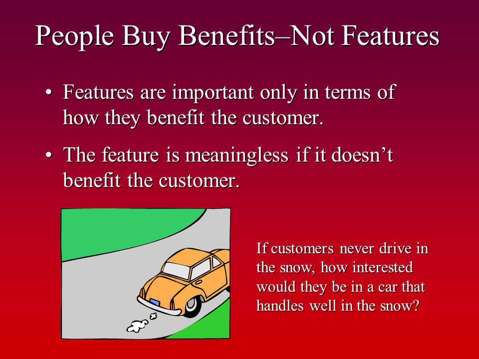 People Buy Benefits–Not Features