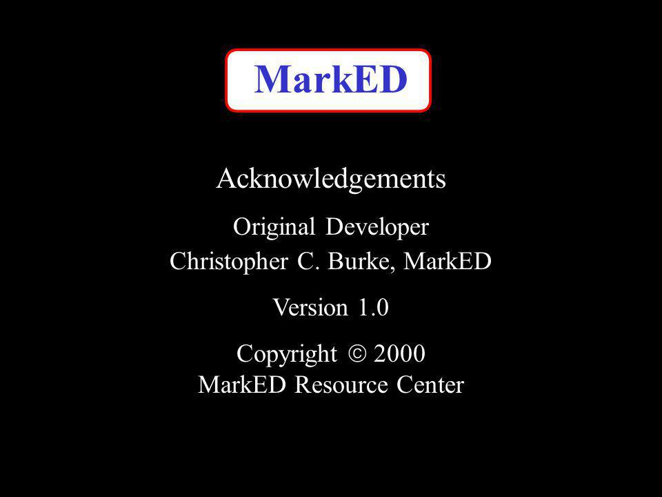 MarkED Acknowledgements Original Developer