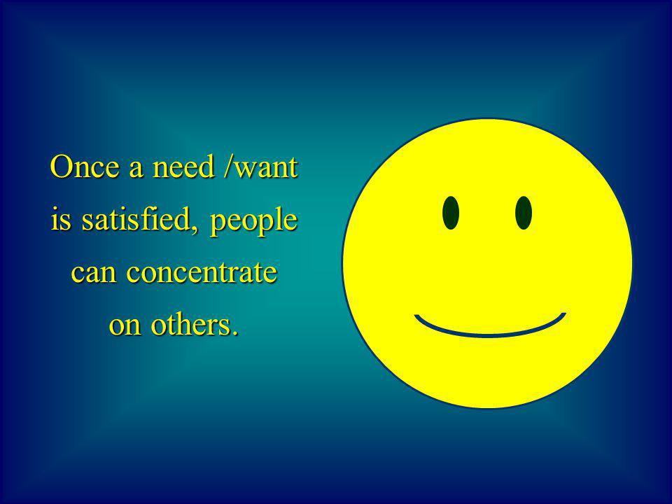 A Want . . . People can have a variety of needs