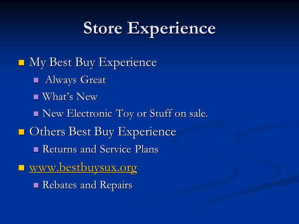 Store Experience My Best Buy Experience Others Best Buy Experience