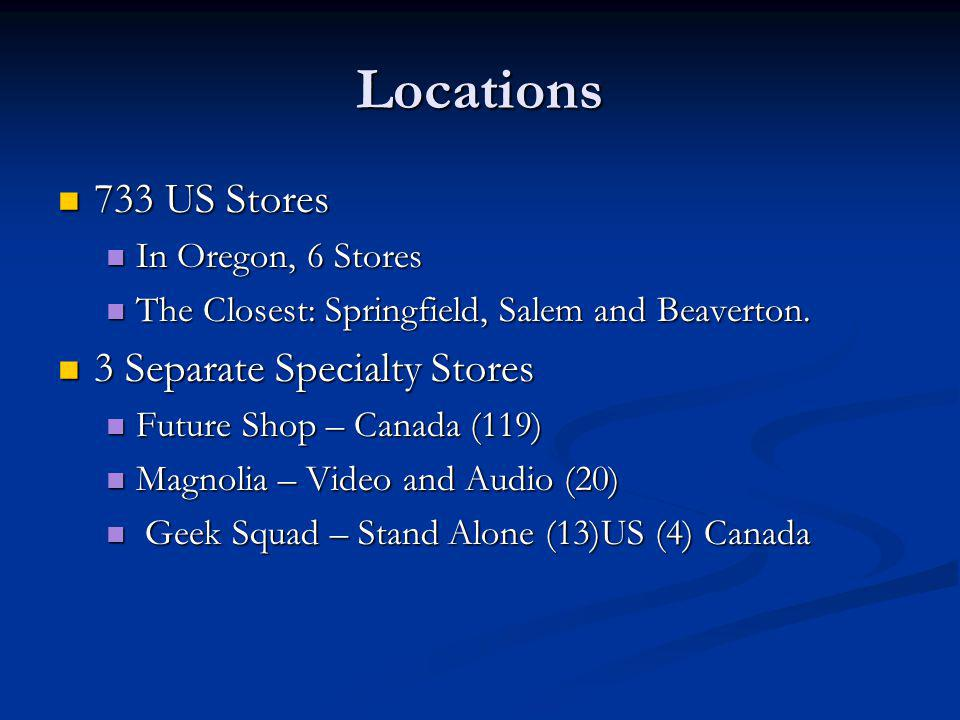 Locations 733 US Stores 3 Separate Specialty Stores