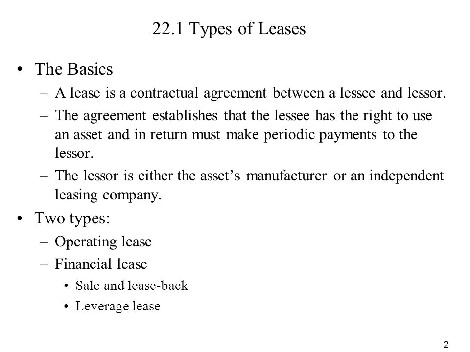 22.1 Types of Leases The Basics Two types: