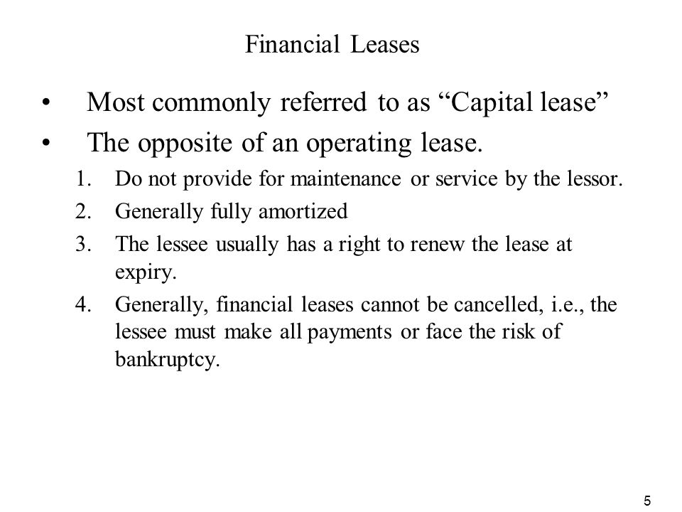 Most commonly referred to as Capital lease