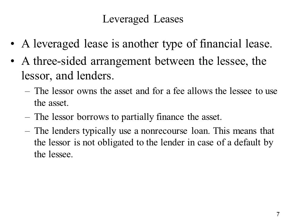 A leveraged lease is another type of financial lease.