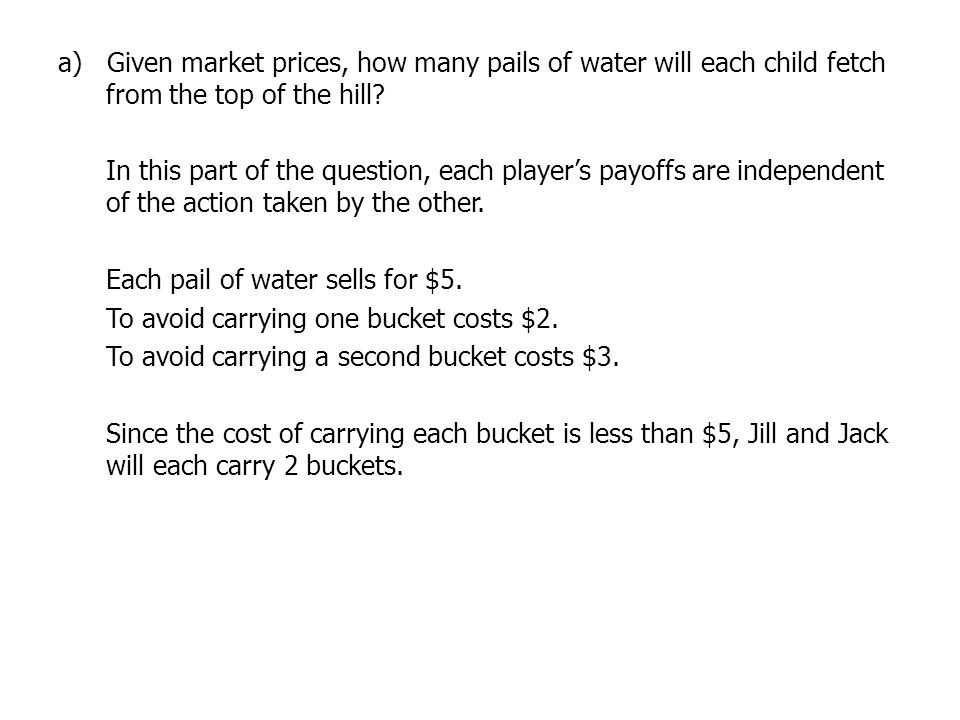 a) Given market prices, how many pails of water will each child fetch from the top of the hill