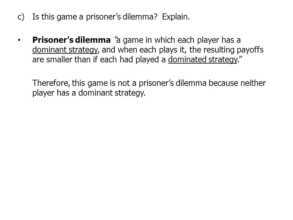 Is this game a prisoner's dilemma Explain.