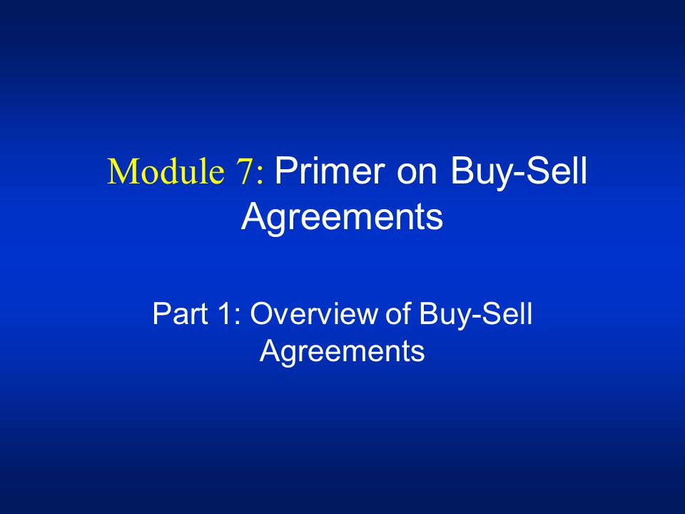 Module 7: Primer on Buy-Sell Agreements