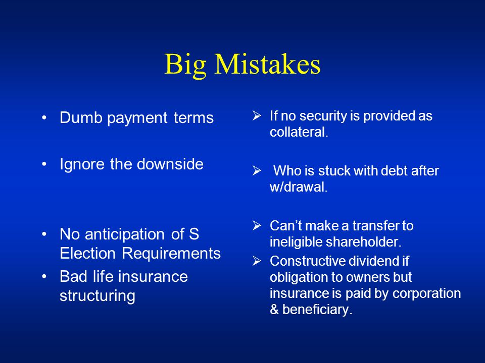 Big Mistakes Dumb payment terms Ignore the downside