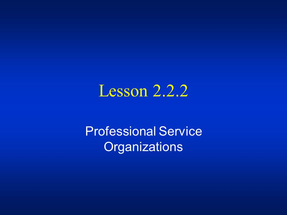 Professional Service Organizations