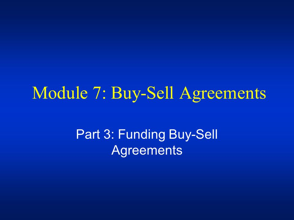 Module 7: Buy-Sell Agreements