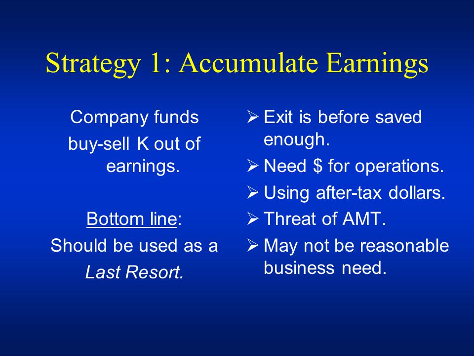 Strategy 1: Accumulate Earnings
