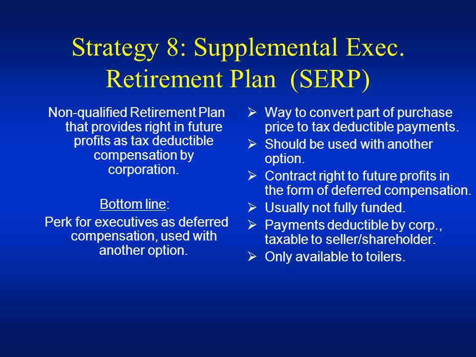 Strategy 8: Supplemental Exec. Retirement Plan (SERP)