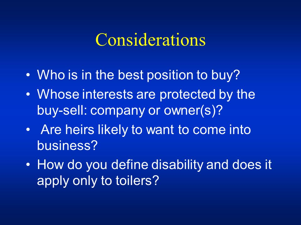 Considerations Who is in the best position to buy