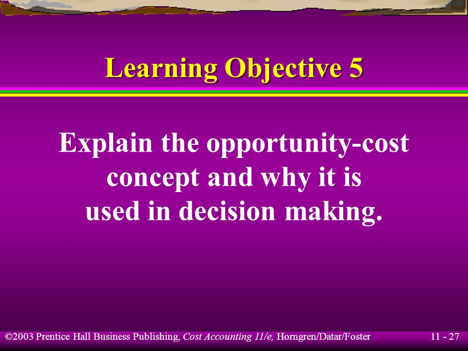 the importance of opportunity cost in decision making Business applications of the opportunity cost concept 306 a critical review of the opportunity cost concept  opportunity cost concept in a decision making.