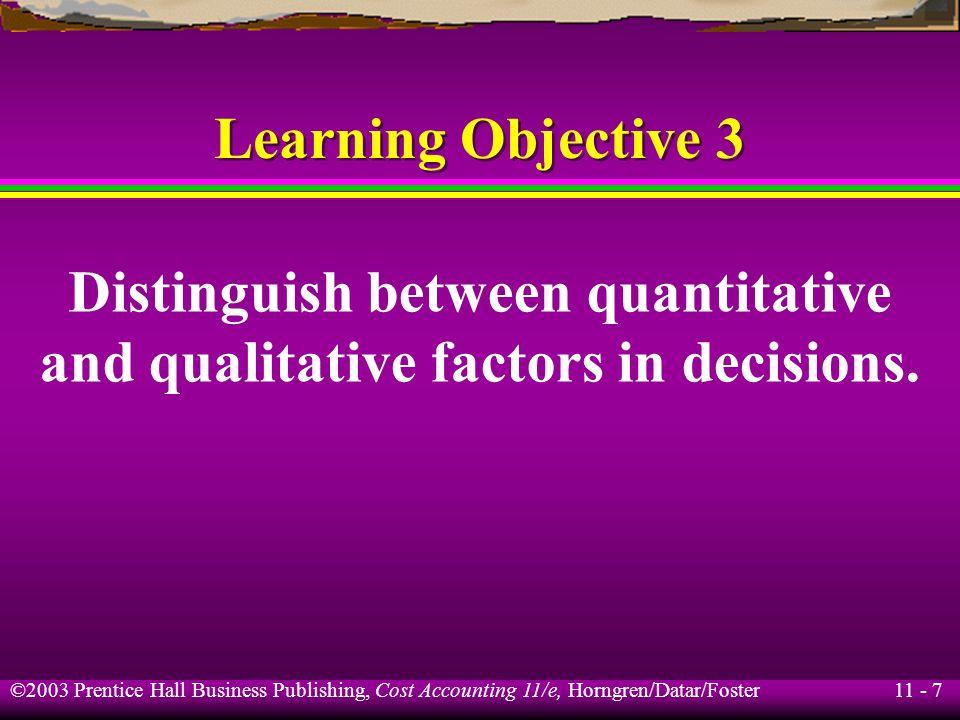 Distinguish between quantitative and qualitative factors in decisions.