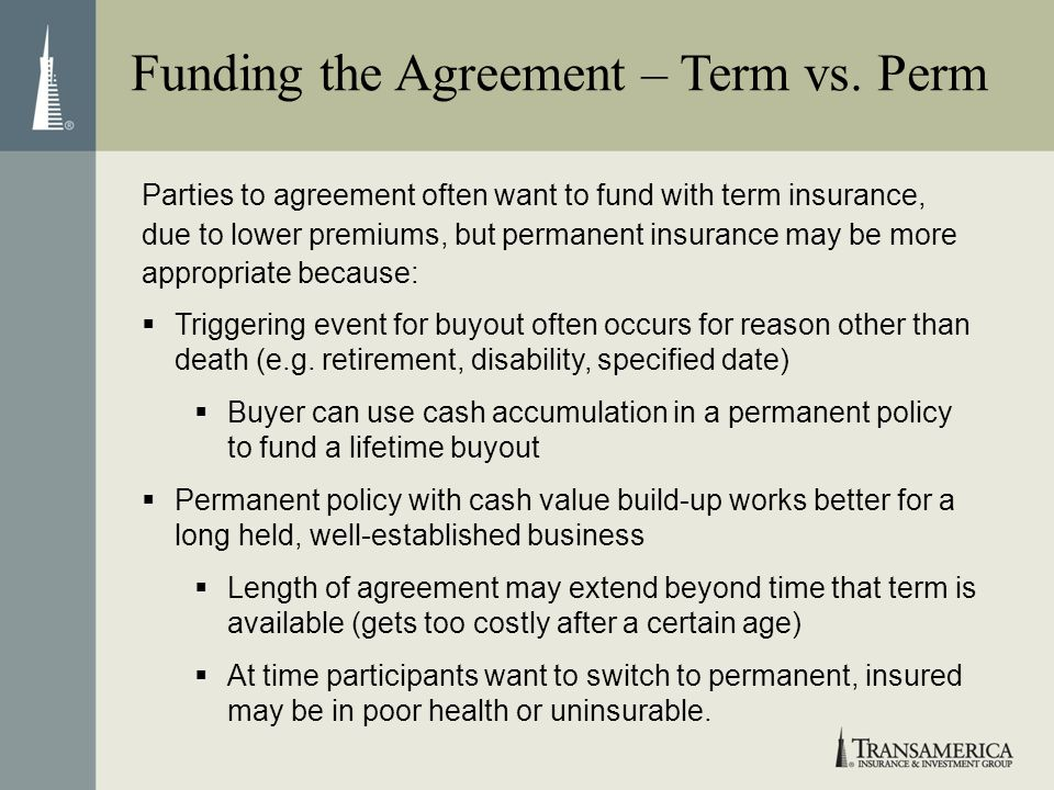Funding the Agreement – Term vs. Perm