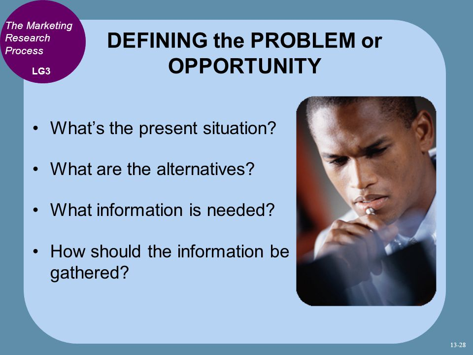 DEFINING the PROBLEM or OPPORTUNITY
