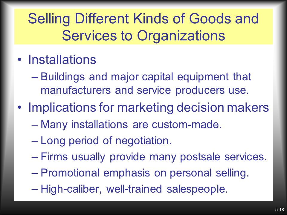 Selling Different Kinds of Goods and Services to Organizations