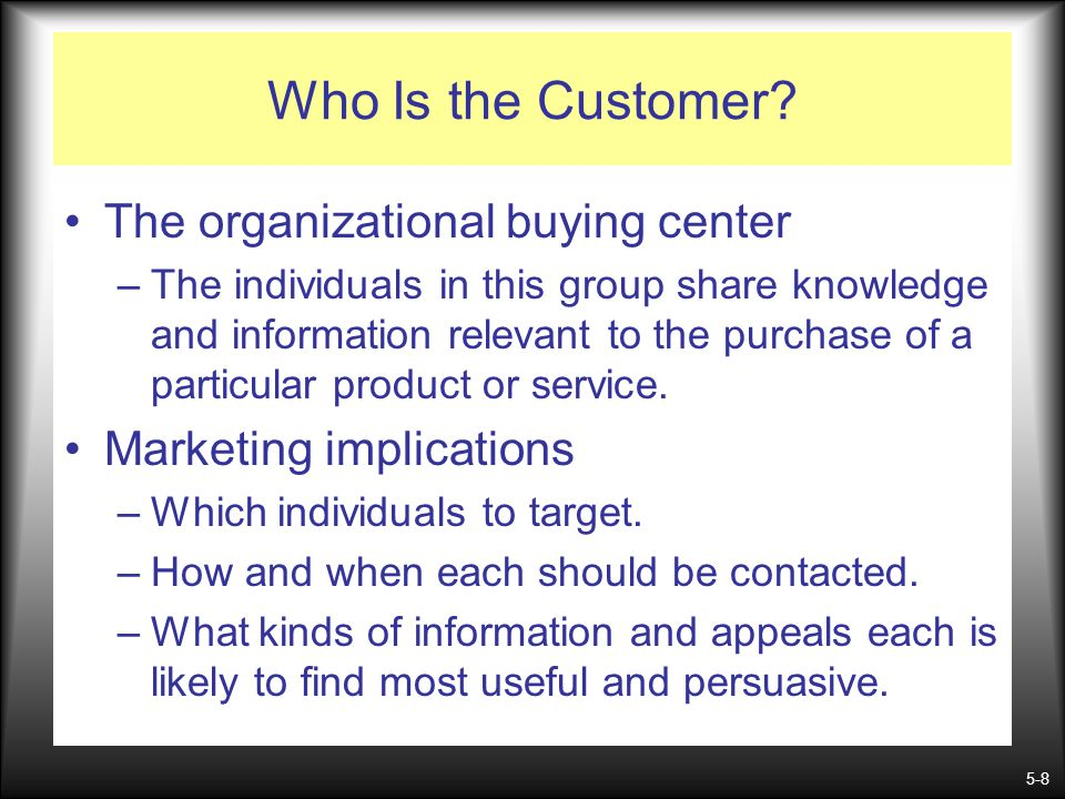 Who Is the Customer The organizational buying center