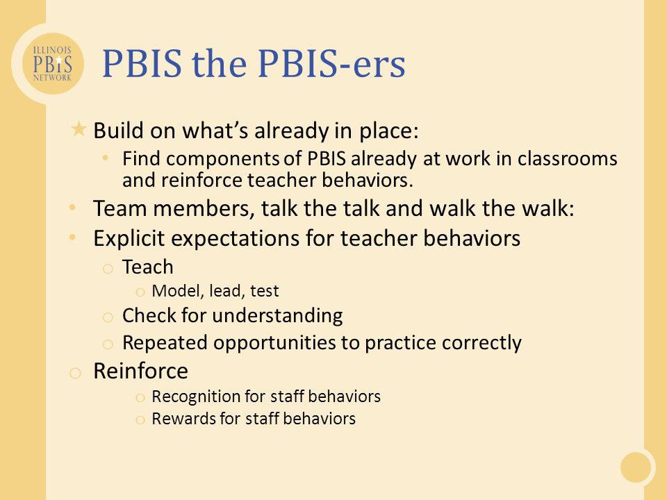 PBIS the PBIS-ers Build on what's already in place: