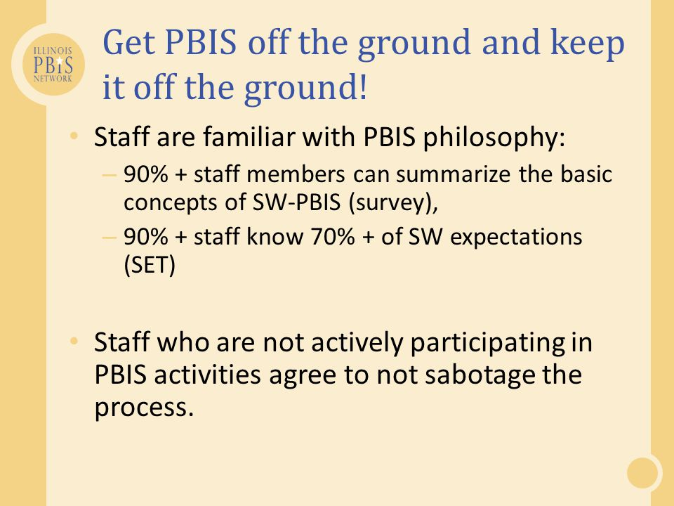 Get PBIS off the ground and keep it off the ground!