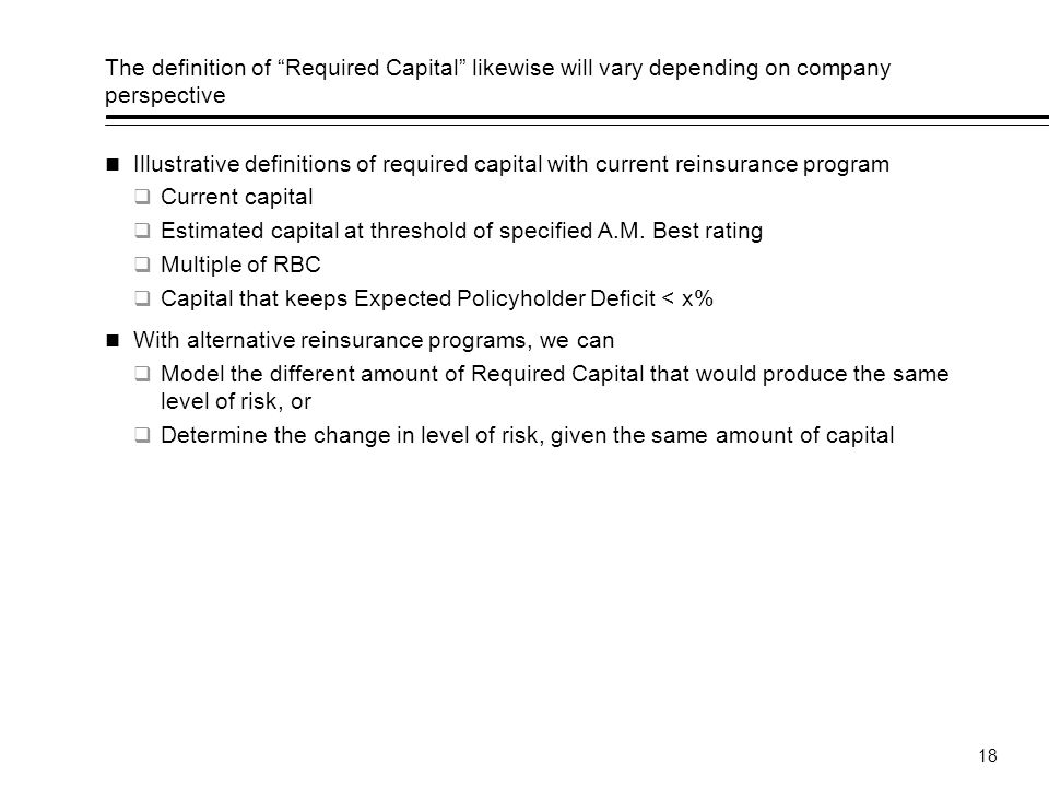 The definition of Required Capital likewise will vary depending on company perspective