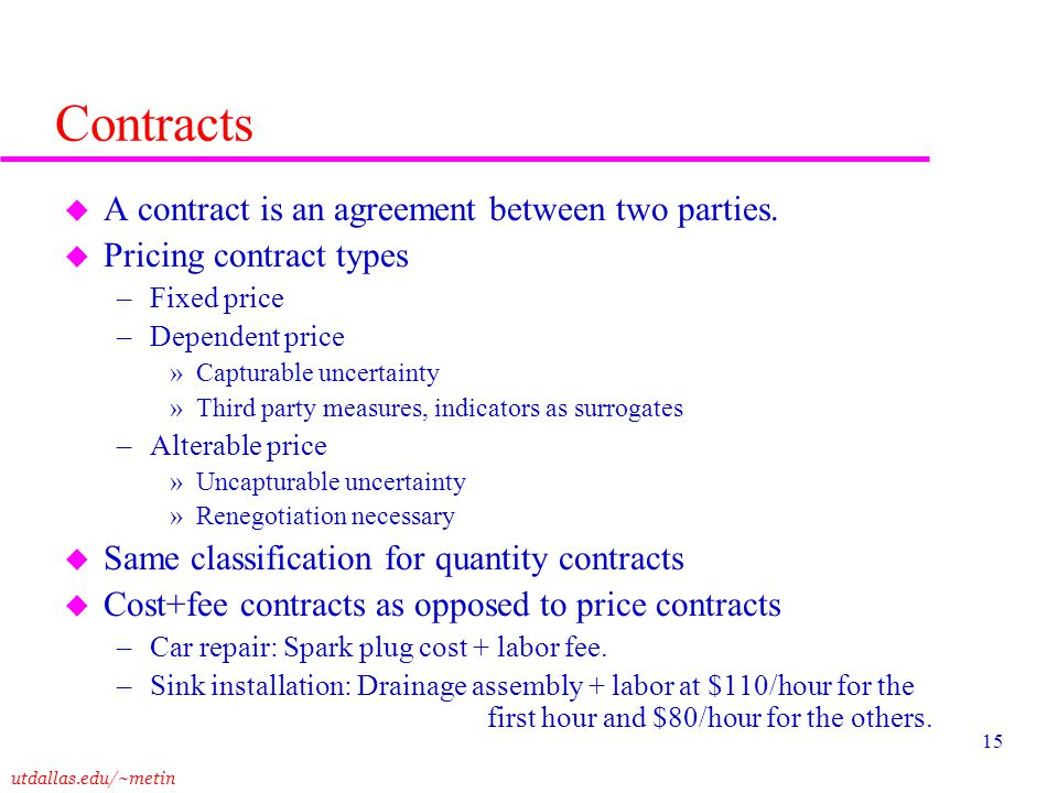 Contracts A contract is an agreement between two parties.