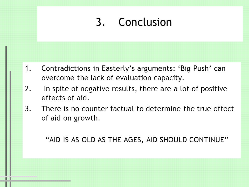 Conclusion Contradictions in Easterly's arguments: 'Big Push' can overcome the lack of evaluation capacity.