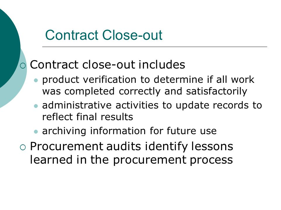 Contract Close-out Contract close-out includes