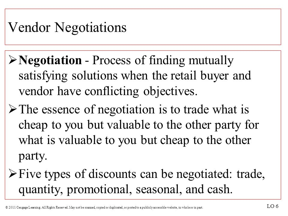 Vendor Negotiations Negotiation - Process of finding mutually satisfying solutions when the retail buyer and vendor have conflicting objectives.