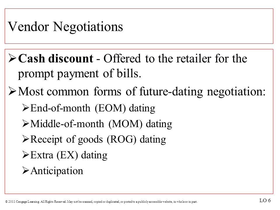 Vendor Negotiations Cash discount - Offered to the retailer for the prompt payment of bills. Most common forms of future-dating negotiation: