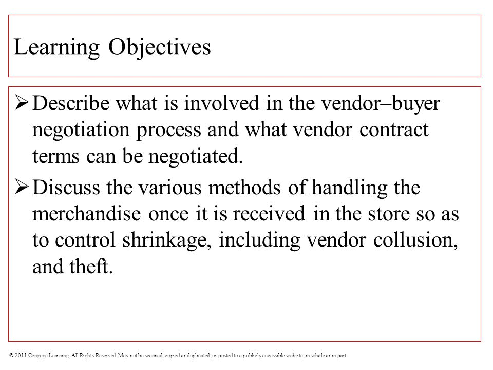 Learning Objectives Describe what is involved in the vendor–buyer negotiation process and what vendor contract terms can be negotiated.