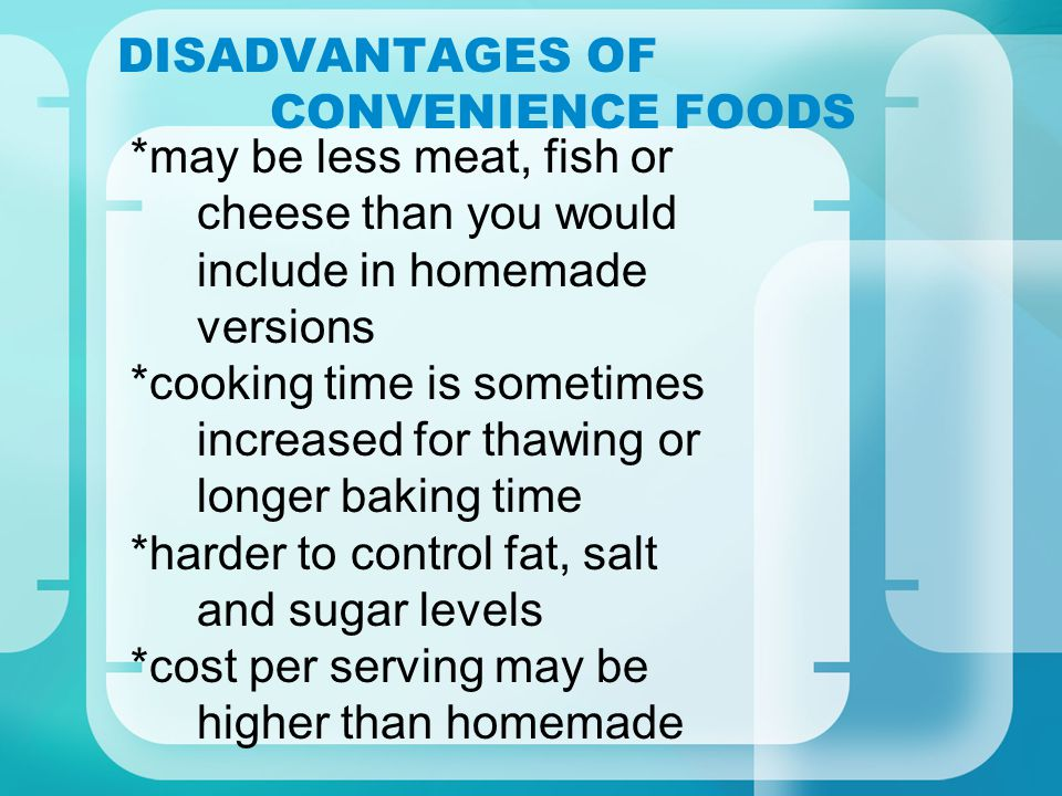 DISADVANTAGES OF CONVENIENCE FOODS