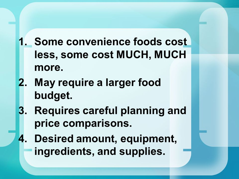 Some convenience foods cost less, some cost MUCH, MUCH more.