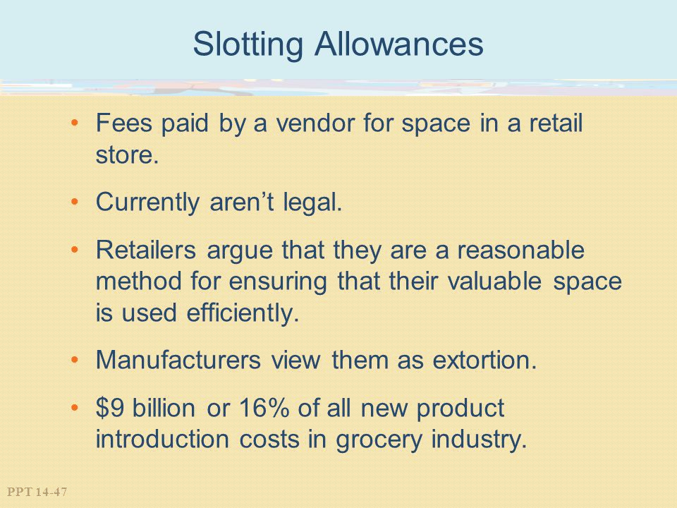 Slotting Allowances Fees paid by a vendor for space in a retail store.
