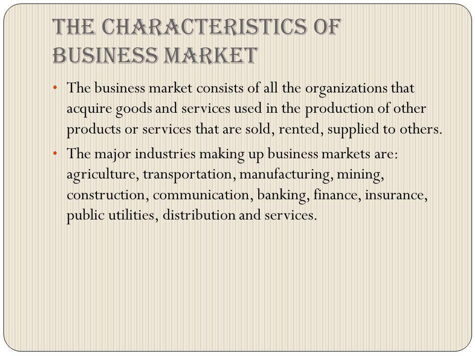 The characteristics of business market