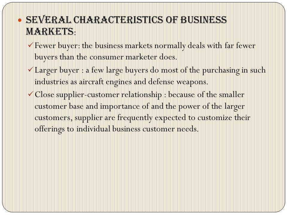 Several characteristics of business markets: