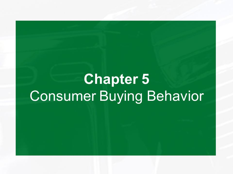 Chapter 5 Consumer Buying Behavior