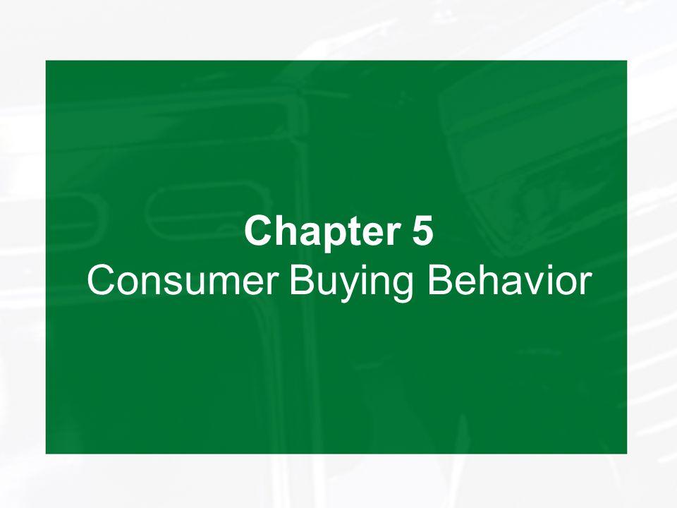 Chapter 5 Consumer Buying Behavior