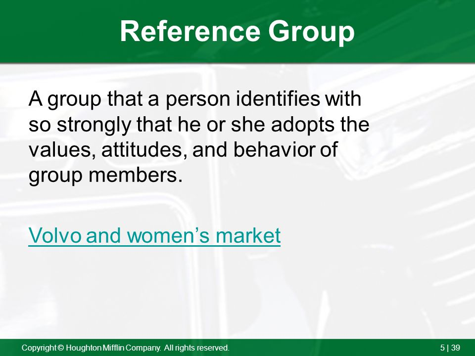 Reference Group A group that a person identifies with so strongly that he or she adopts the values, attitudes, and behavior of group members.