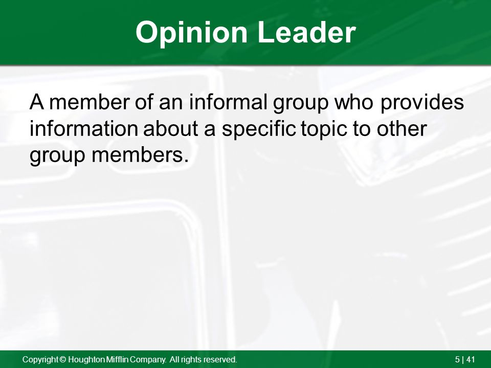 Opinion Leader A member of an informal group who provides information about a specific topic to other group members.