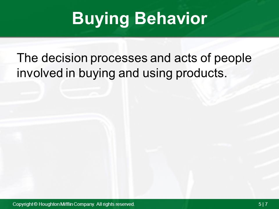 Buying Behavior The decision processes and acts of people involved in buying and using products.