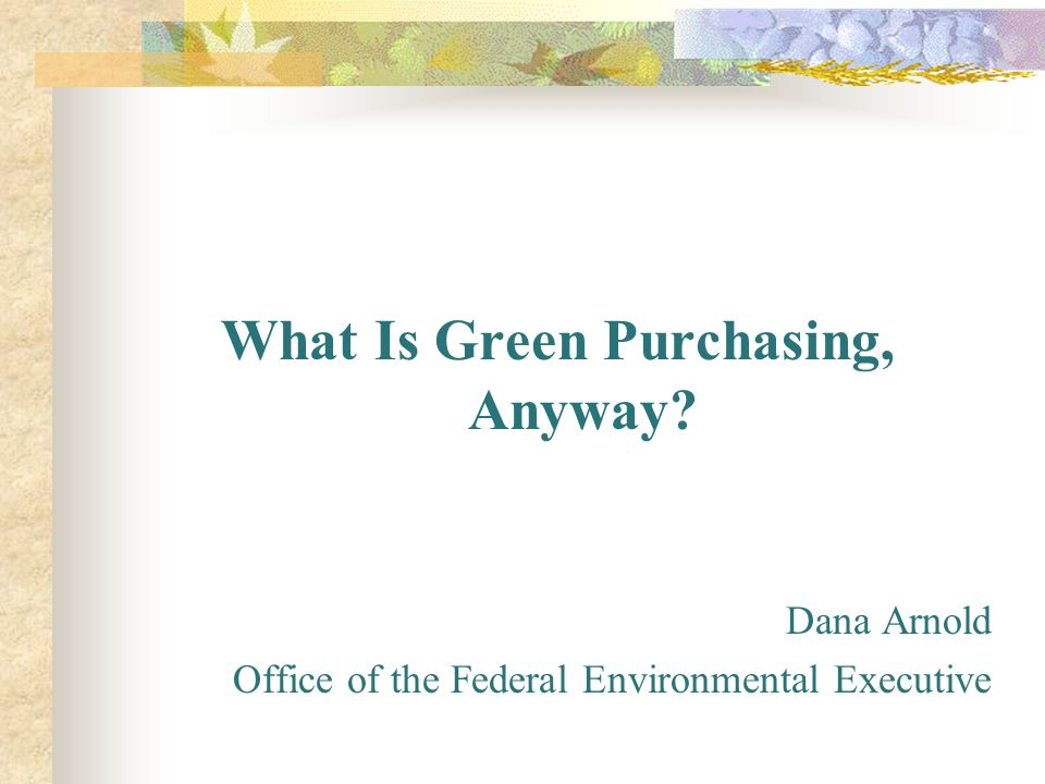 What Is Green Purchasing, Anyway