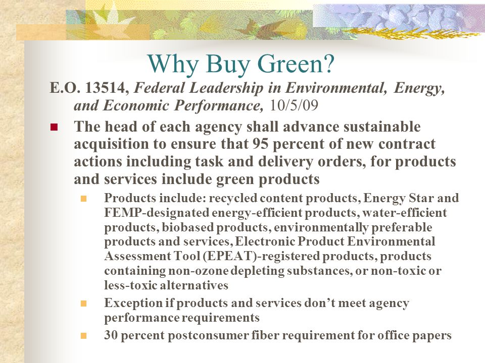 Why Buy Green E.O. 13514, Federal Leadership in Environmental, Energy, and Economic Performance, 10/5/09.