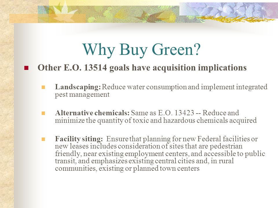 Why Buy Green Other E.O. 13514 goals have acquisition implications